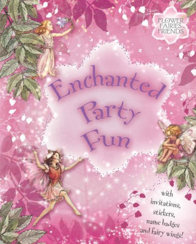 Flower Fairies Enchanted Party Fun: Barker, Cicely Mary