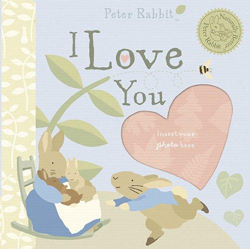 9780723263531: Peter Rabbit I Love You (Peter Rabbit Naturally Better)