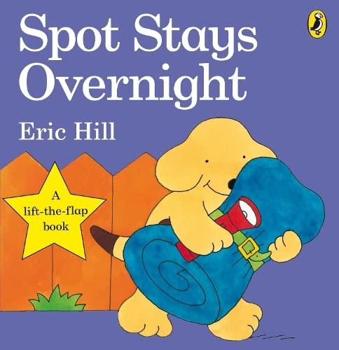 9780723263593: Spot Stays Overnight (Spot Lift the Flap)