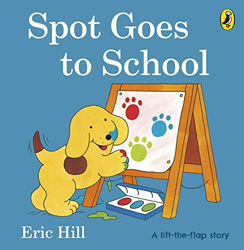 9780723263609: Spot Goes to School (Spot - Original Lift The Flap)