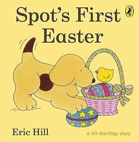 9780723263616: Spot's First Easter Board Book (Spot Lift the Flap)