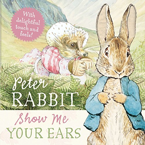 9780723264330: Show Me Your Ears (Peter Rabbit)