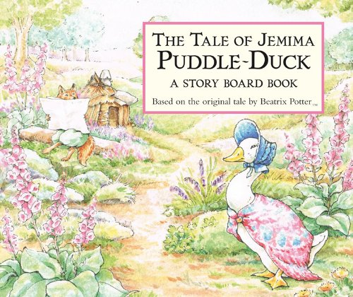 9780723264347: The Tale of Jemima Puddle-Duck: A Story Board Book (Peter Rabbit)