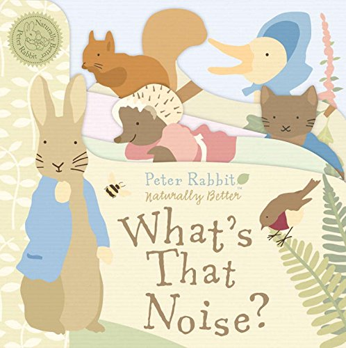 9780723264354: Peter Rabbit What's That Noise? Peter Rabbit Naturally Better