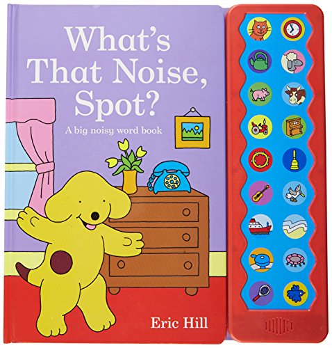 9780723265368: What's That Noise, Spot? (Spot Sound Books)