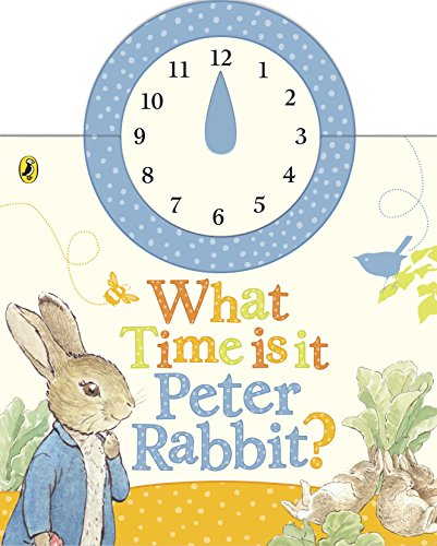 9780723265382: What Time Is It, Peter Rabbit? (Peter Rabbit Early Learning)