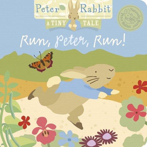 Run, Peter, Run! (A Tiny Tale) (Peter: Beatrix Potter