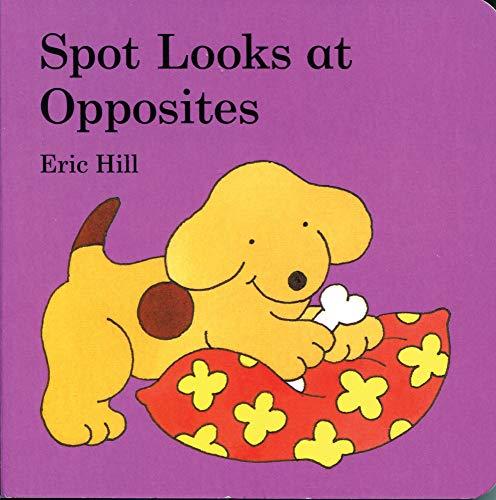 9780723266211: Spot Looks at Opposites