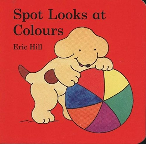 9780723266228: Spot Looks at Colours