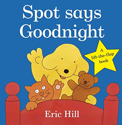 9780723266334: Spot Says Goodnight (Spot - Original Lift The Flap)