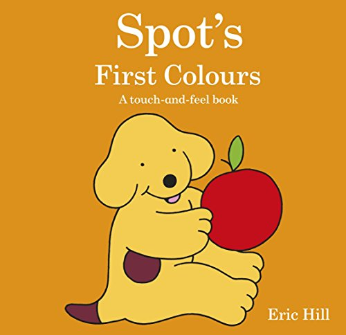 9780723266525: Spot's First Colours