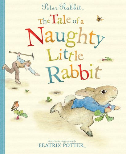 9780723266860: Peter Rabbit: The Tale of a Naughty Little Rabbit