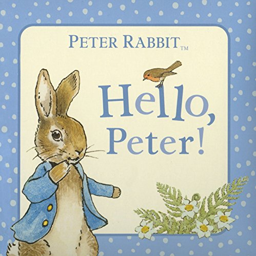 9780723267447: Peter Rabbit: Hello Peter! (The World of Beatrix Potter: Peter Rabbit)
