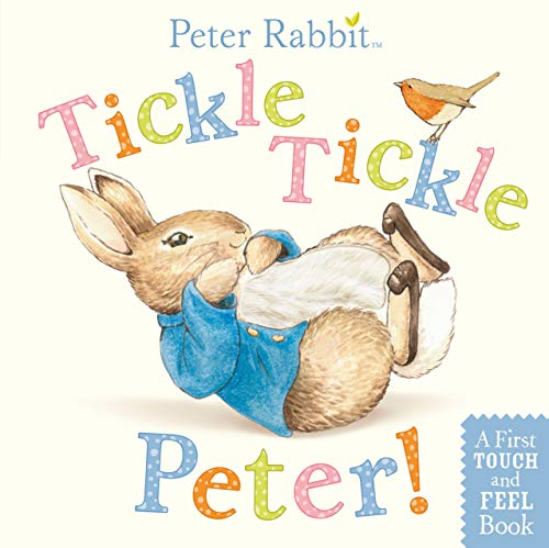 9780723267508: Tickle, Tickle, Peter!: A Touch-and-Feel Book (Peter Rabbit)
