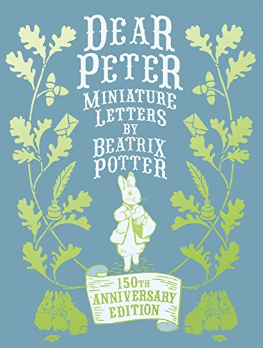 9780723267676: Dear Peter. Miniature Letters By Beatrix Potter (150th Birthday Collectors Edtn)