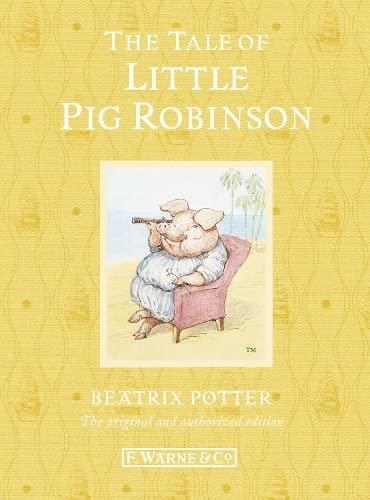 Tale Of Little Pig Robinson,The (Beatrix Potter Originals): Beatrix Potter