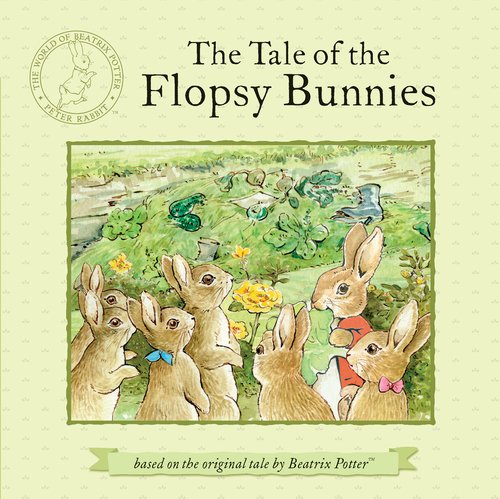 9780723268376: The Tale of the Flopsy Bunnies (World of Beatrix Potter: Peter Rabbit)