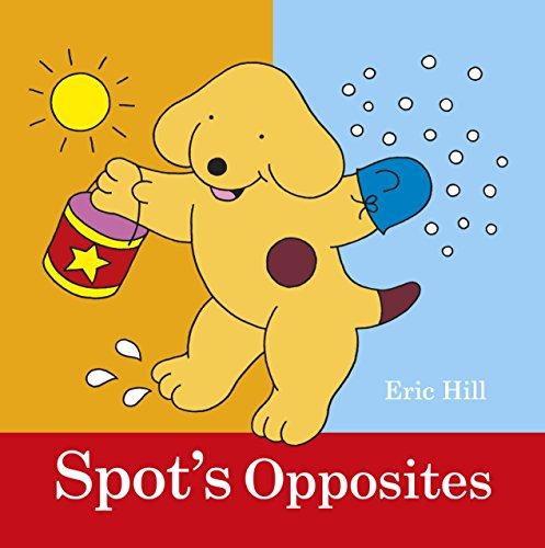 9780723268932: Spot's Opposites