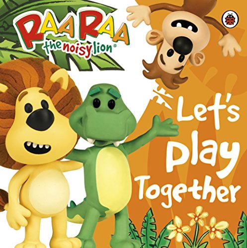 9780723269373: Raa Raa the Noisy Lion: Let's Play Together