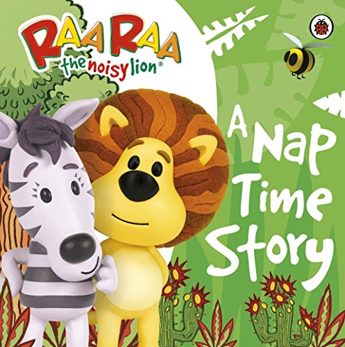 9780723269380: Raa Raa the Noisy Lion: A Nap Time Story