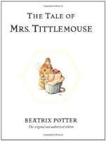 Tale Of Mrs. Tittlemouse, The (book 11): Potter, Beatrix