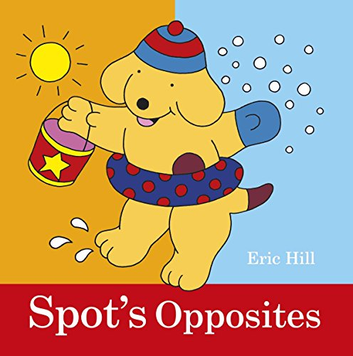 9780723270461: Spot's Opposites