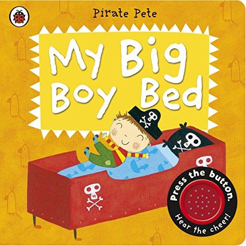 My Big Boy Bed: a Pirate Pete Book: Li, Amanda