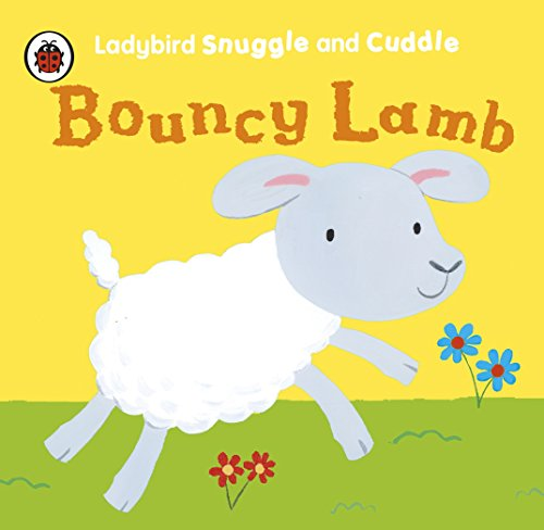 Ladybird Snuggle And Cuddle: Bouncy Lamb (Paperback): Ladybird