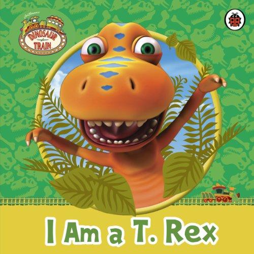 9780723271475: Dinosaur Train: I am a T. Rex