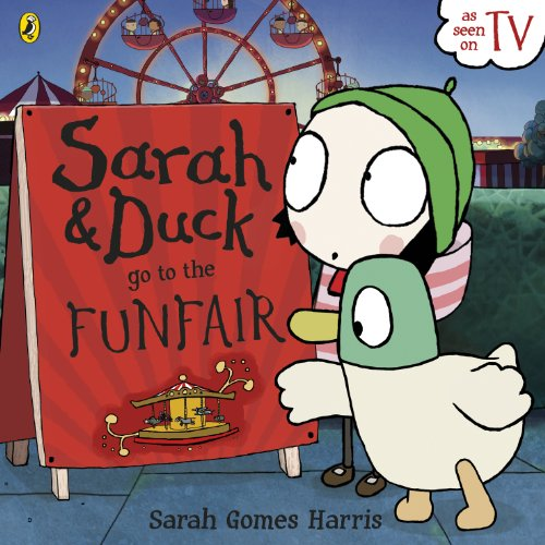 9780723272571: Sarah and Duck Go To The Funfair (Sarah & Duck 1)