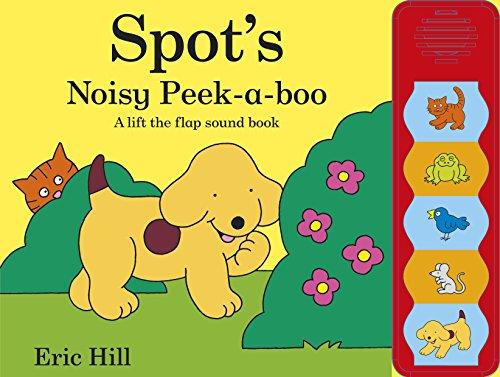 9780723272717: Spot's Noisy Peek-a-boo
