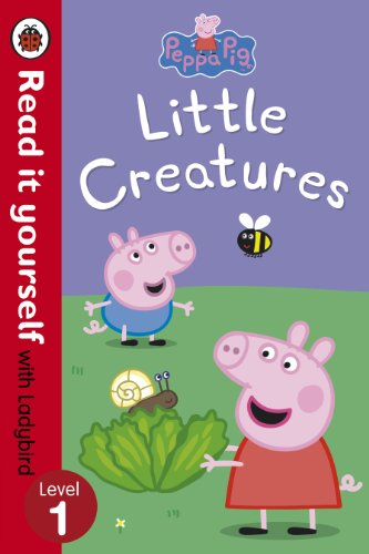 9780723272878: Peppa Pig: Little Creatures - Read it yourself with Ladybird: Level 1