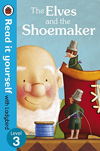 9780723273028: The Elves and the Shoemaker - Read it yourself with Ladybird: Level 3