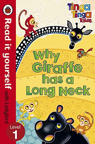 9780723273318: Tinga Tinga Tales: Why Giraffe Has a Long Neck - Read it yourself with Ladybird: Level 1