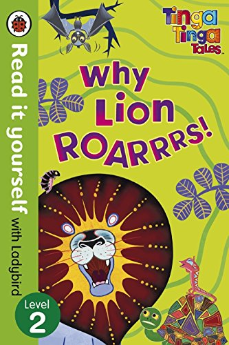 9780723273349: Tinga Tinga Tales: Why Lion Roars - Read it yourself with Ladybird: Level 2
