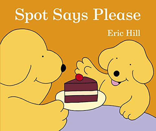 9780723274094: Spot Says Please (uk Edition)