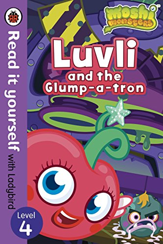 9780723275299: Moshi Monsters: Luvli and the Glump-a-tron - Read it yourself with Ladybird: Level 4 (Read It Yourself Level 4)