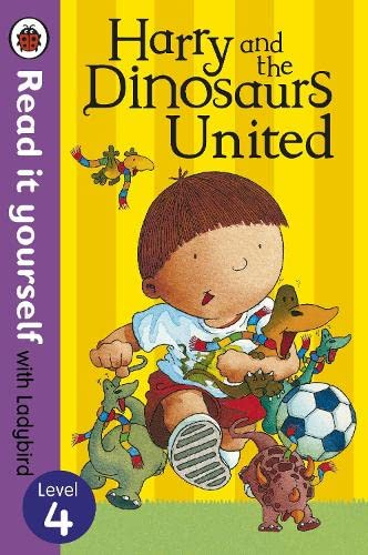 9780723275343: Harry and the Dinosaurs United - Read it yourself with Ladybird: Level 4 (Read It Yourself Level 4)