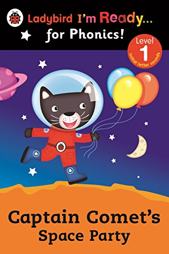 9780723275374: Ladybird I'm Ready for Phonics Captain Comet's Space Party: Level 1 (Ladybird I'm Ready ... for Phonics! Level 1)