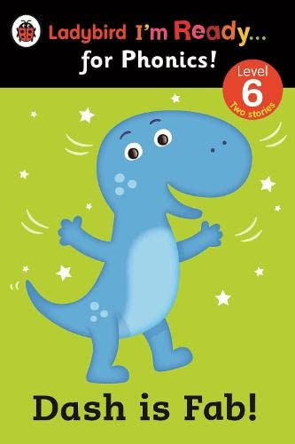 9780723275428: Dash is Fab! Ladybird I'm Ready for Phonics: Level 6 (Im Ready for Phonics Level 06)