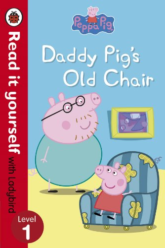 9780723280507: Peppa Pig: Daddy Pig's Old Chair - Read it Yourself with Ladybird