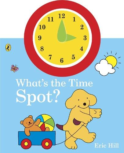 9780723281672: What's the Time, Spot?