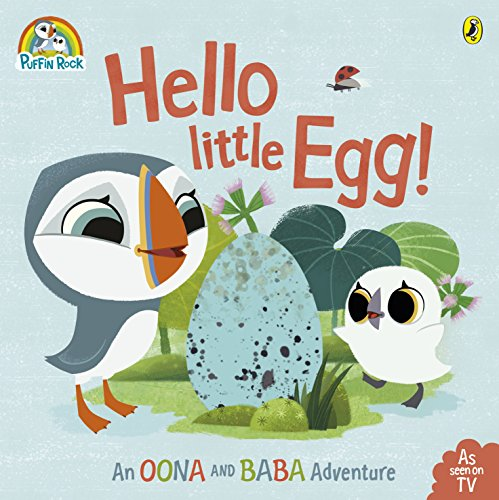 9780723286134: Puffin Rock - Hello Little Egg!: An Oona and Baba Adventure