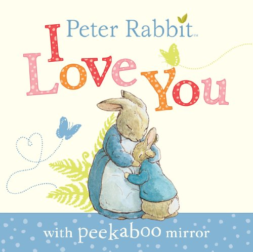 9780723286400: Peter Rabbit: I Love You (Beatrix Potter Novelties)