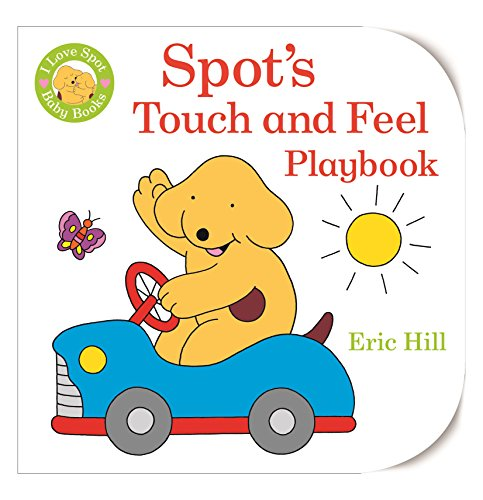 9780723286561: I Love Spot Baby Books Touch and Feel Playbook