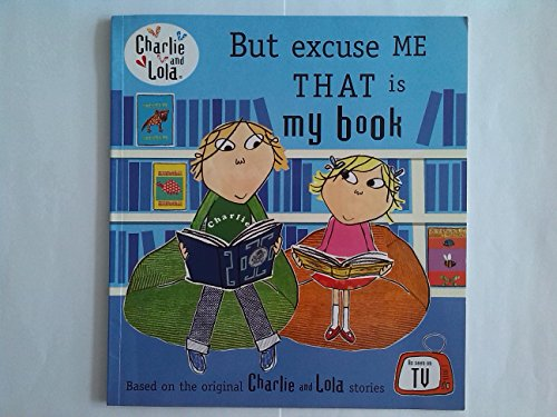 9780723287032: Charlie and Lola: But Excuse Me That is My Book