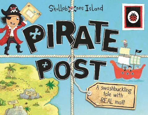 9780723287995: Pirate Post: A Swashbuckling Tale with REAL Mail: Ladybird Skullabones Island