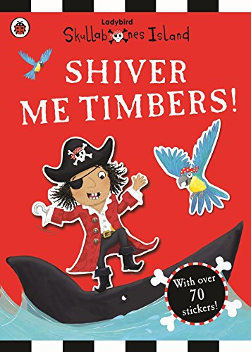 9780723288473: Shiver Me Timbers Sticker Book: A Ladybird Skullbones Island Book