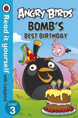 9780723289029: Angry Birds: Bomb'S Best Birthday - Read It Yourself With Ladybird