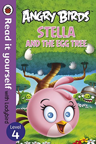Angry Birds: Stella and the Egg Tree - Read it yourself with Ladybird: Level 4: LADYBIRD
